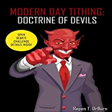 Modern Day Tithing: Doctrine of Devils Audiobook by Repen T. OrBurn Narrated by Lawrence D. Yaklin
