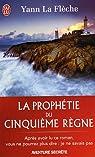 La prophétie du cinquième règne par La Flèche