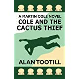 Cole And The Cactus Thief (The Martin Cole Novels)by Alan Tootill