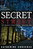Secret Street (The Secret Street Saga, Episodes #1 and #2)