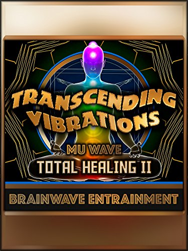 Total Healing II - (Part 3) Mu Wave Meditation