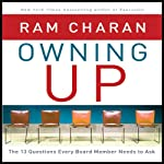 Owning Up: The 14 Questions Every Board Member Needs to Ask | Ram Charan