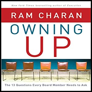 Owning Up: The 14 Questions Every Board Member Needs to Ask | [Ram Charan]