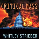Critical Mass (       UNABRIDGED) by Whitley Strieber Narrated by Paul Boehmer