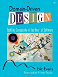 Domain-Driven Design: Tackling Complexity in the Heart of Software by Eric Evans