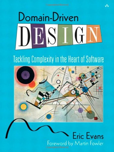 Domain-Driven Design: Tackling Complexity in the Heart of Software: Eric Evans: 9780321125217: Amazon.com: Books