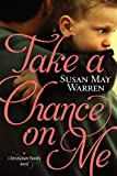 img - for Take a Chance on Me (Christiansen Family) book / textbook / text book