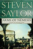 Arms of Nemesis: A Novel of Ancient Rome (Novels of Ancient Rome) (0312383231) by Saylor, Steven