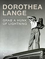 American Masters - Dorothea Lange: Grab a Hunk of Lightning [HD]