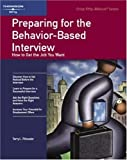 img - for Crisp: Preparing for the Behavior-Based Interview: How to Get the Job You Want (Crisp 50-Minute Book) book / textbook / text book