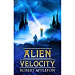 Alien Velocity | Robert Appleton