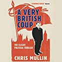 A Very British Coup Audiobook by Chris Mullin Narrated by Christian Rodska