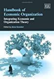 img - for Handbook of Economic Organization: Integrating Economic and Organization Theory by Anna Grandori (2013-05-29) book / textbook / text book