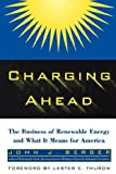 Charging Ahead: The Business of Renewable Energy and What It Means for America