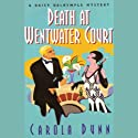 Death at Wentwater Court (       UNABRIDGED) by Carola Dunn Narrated by Bernadette Dunne