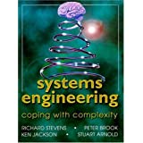 Systems Engineering: Coping with Complexityby Richard Stevens