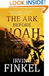 The Ark Before Noah: Decoding the Sto...