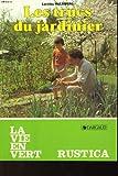 echange, troc Loreley Waldberg - Les trucs du jardinier