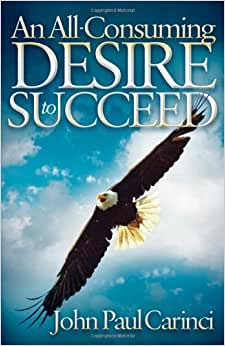 An All-Consuming Desire To Succeed