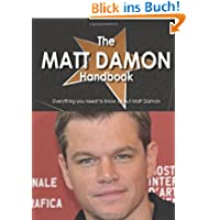 The Matt Damon Handbook - Everything You Need to Know About Matt Damon