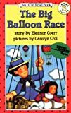 The Big Balloon Race (I Can Read Book 3) (0064440532) by Coerr, Eleanor