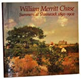 William Merritt Chase: Summers at Shinnecock, 1891-1902 (0876635397) by Atkinson, D. Scott