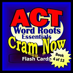 ACT Prep Test VOCABULARY WORD ROOTS Flash Cards--CRAM NOW--ACT Exam Review Book & Study Guide (ACT Cram Now 4)