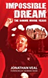 img - for Impossible Dream: The Ronnie Moore Years book / textbook / text book