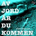 Av jord är du kommen [Of Earth Are You] | Mikael Bergstrand