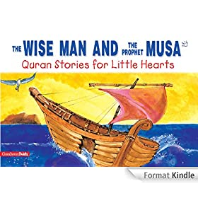 The Wise Man and the Prophet Musa (Goodword Kids): Islamic Children's Books on the Quran, the Hadith, and the Prophet Muhammad (English Edition)