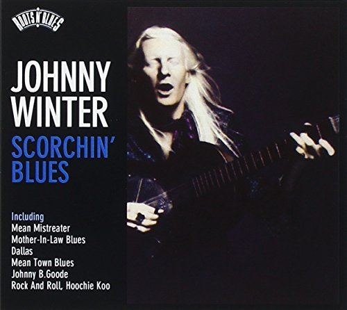 Roots N Blues-Scorchin Blues by Johnny Winter