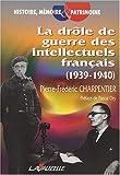 echange, troc Pierre-Frédéric Charpentier - La drôle de guerre des intellectuels français (1939 - 1940)
