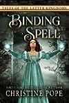 Binding Spell (Tales of the Latter Ki...