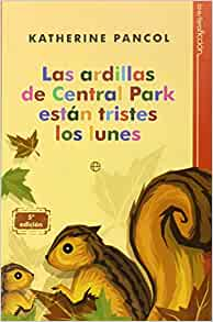 Amazon.com: Las ardillas de Central Park estan tristes los lunes