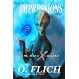 Impressions - The Mind X Change ~ Colleen O. Flich
