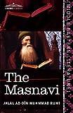 The Masnavi: The Spiritual Couplets of Mauláná Jalálu