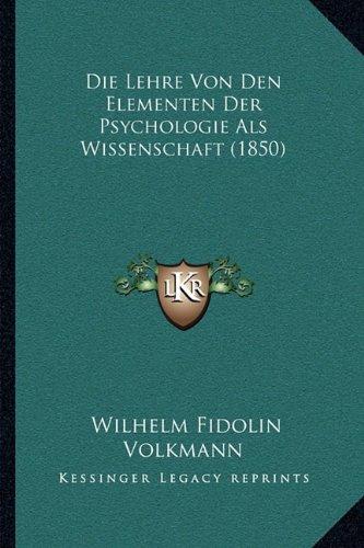 Die Lehre Von Den Elementen Der Psychologie ALS Wissenschaft (1850)