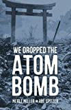 img - for We Dropped the Atom Bomb book / textbook / text book