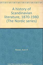 A History of Scandinavian Literature, 1870-1980 (The Nordic Series, Volume 5)