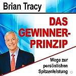 Das Gewinner-Prinzip: Wege zur persönlichen Spitzenleistung | Brian Tracy