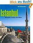 Istanbul: Metropole zwischen den Welt...