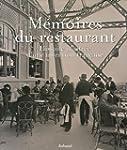M�moires du restaurant : Histoire ill...