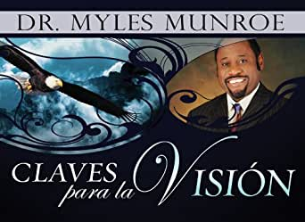Claves Para La Vision (Spanish Edition) - Kindle edition by Dr. Myles