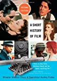 img - for A Short History of Film 2nd by Dixon, Wheeler Winston, Foster, Gwendolyn Audrey (2013) Paperback book / textbook / text book