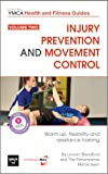 Injury Prevention and Movement Control: How to Remain Active and Injury Free Volume 2: Warm Up, Flexibility and Resistance Training (Central YMCA Health and Fitness Guides)