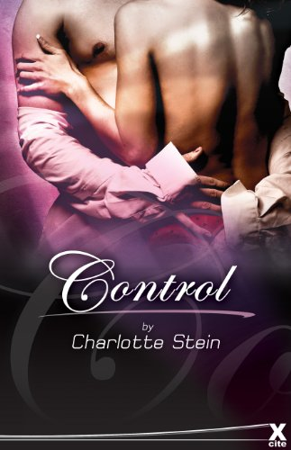 Control (Xcite Erotic Romance Novels) by Charlotte Stein