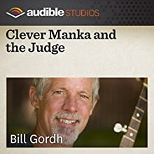 Clever Manka and the Judge: An Eastern European Folktale  by Bill Gordh Narrated by Bill Gordh