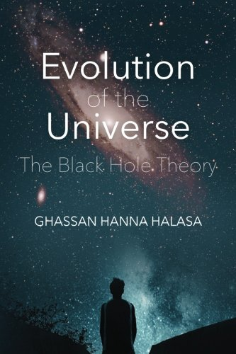 Evolution of the Universe: The Black Hole Theory