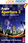 Apple Aperture 3: A Workflow Guide fo...