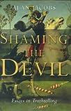 Shaming the Devil (080284894X) by Alan Jacobs